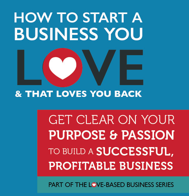 How to Start a Love-Based Biz